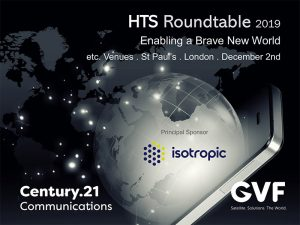 December 'HTS Roundtable' to Feature Isotropic Systems & GVF Keynotes; March 2020 'Satellite & the Cloud' Details Announced